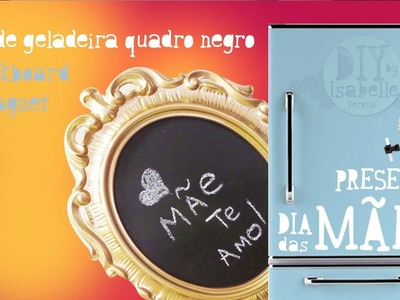 Tutorial Imã Quadro Negro. Chalkboard magnet (Dia das Mães. Mother's Day) Isabelle Verona