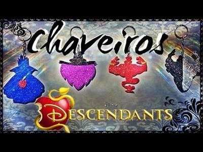 Disney Descendentes - Chaveiros dos Vilões Disney! Descendants DIY keychain