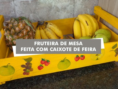 DIY: Fruteira de mesa feita com caixote de feira