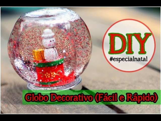 DIY: Globo Decorativo | Globo de Neve | Snow Globe (Fácil e Rápido)
