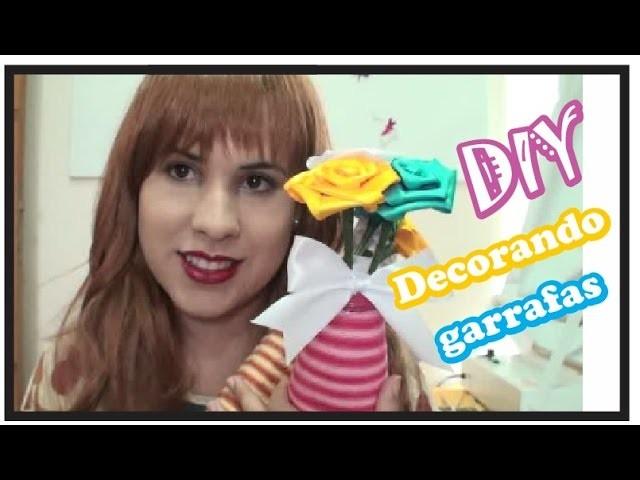 DIY: Faça voce mesmo - Garrafas decoradas