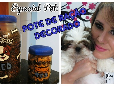 DIY - Pote de Ração Decorado | Especial Pet