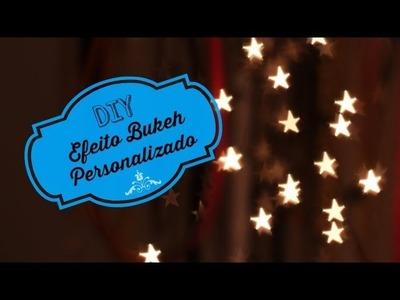 Efeito Bukeh personalizado - DIY - [Faça você mesmo] Por LariKoze