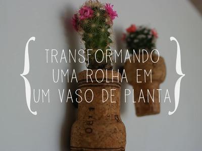 DIY: Como plantar dentro de rolhas - Mania de Decoração