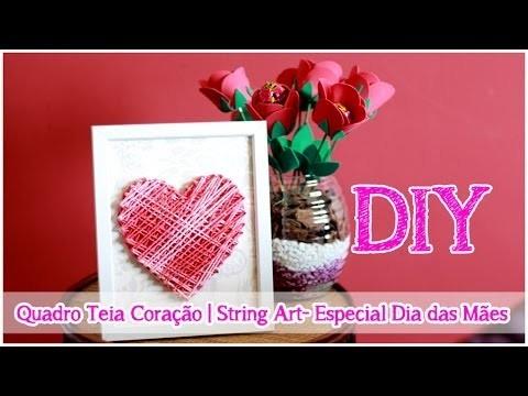 DIY: Quadro Teia | String Art | Quadro Coração #EspecialdiadasMães