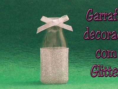 Garrafa decorada com Glitter - reutilizando garrafa - DIY