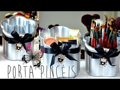 DIY | FAÇA VOCÊ MESMA  |PORTA PINCÉIS