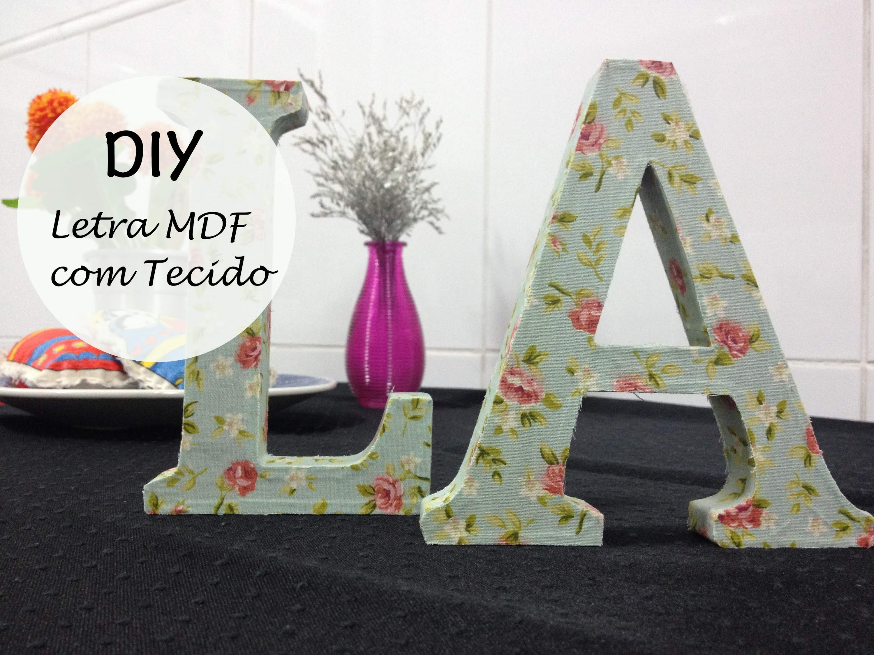 DIY - LETRA DECORATIVA