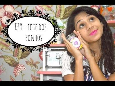 DIY- Pote dos Sonhos ♥