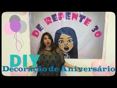 DIY - Decoração de Aniversário – De Repente 30