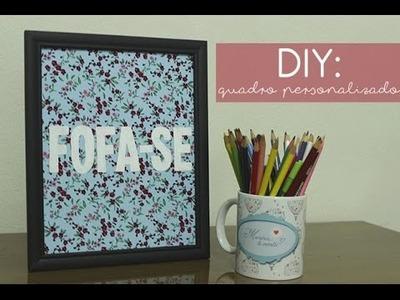 DIY - Quadro com Frases Personalizado