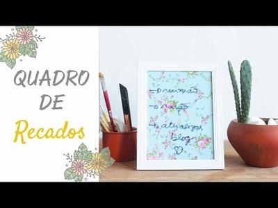 DIY: Quadro de Recados | por Isa Ribeiro - Na nossa vida