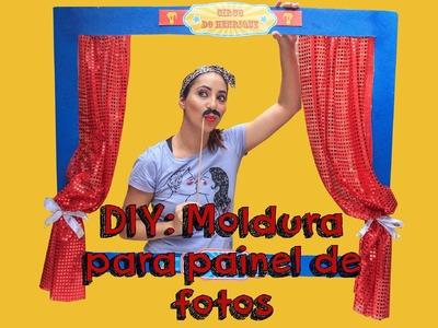 DIY: Moldura para painel de fotos, ideia para festa circo
