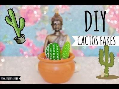 DIY: Cactos Fakes. Decoração Fácil