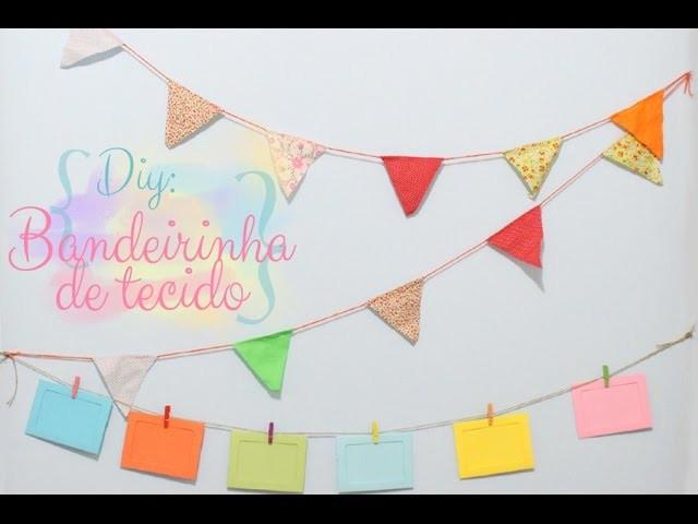 DIY decoração: Bandeirinhas de Tecido! (sem costura!)