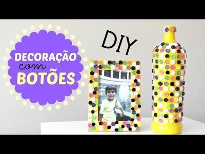 DIY: GARRAFA E PORTA RETRATO DECORADOS COM BOTÕES - Dica de Artesanato do Compartilhando Arte