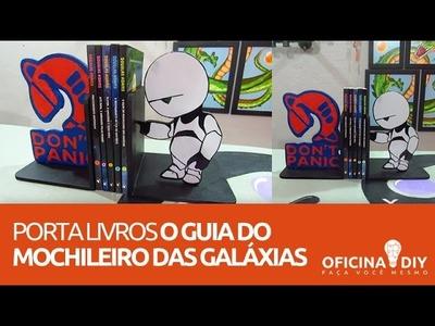 Porta Livros O GUIA DO MOCHILEIRO DAS GALÁXIAS | Oficina DIY #05