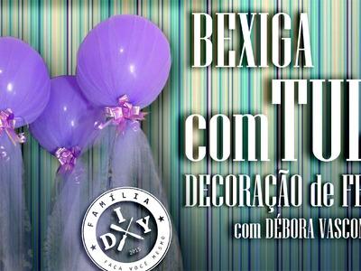 BEXIGA COM TULE - DECORAÇÃO DE FESTA INFANTIL - # 8 FAMÍLIA DIY