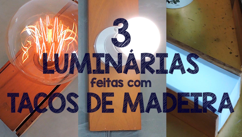 DESIGN DIY:: FAÇA 3 LUMINÁRIAS COM TACOS DE MADEIRA