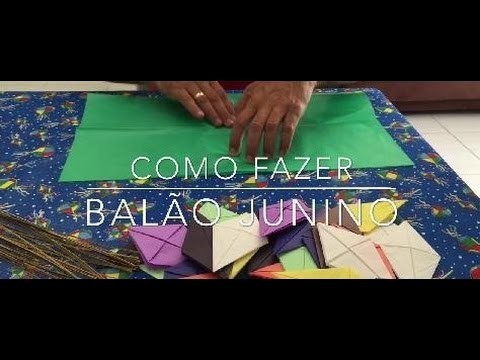 DIY - COMO FAZER UM BALÃO JUNINO