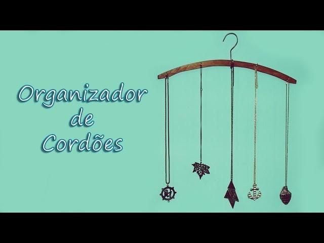 DIY - Organizador de Cordões