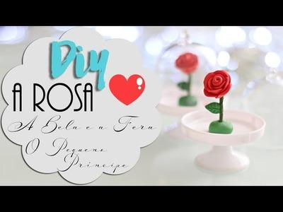 DIY: Rosa na Cúpula - A Bela e a Fera & O Pequeno Príncipe! ♥