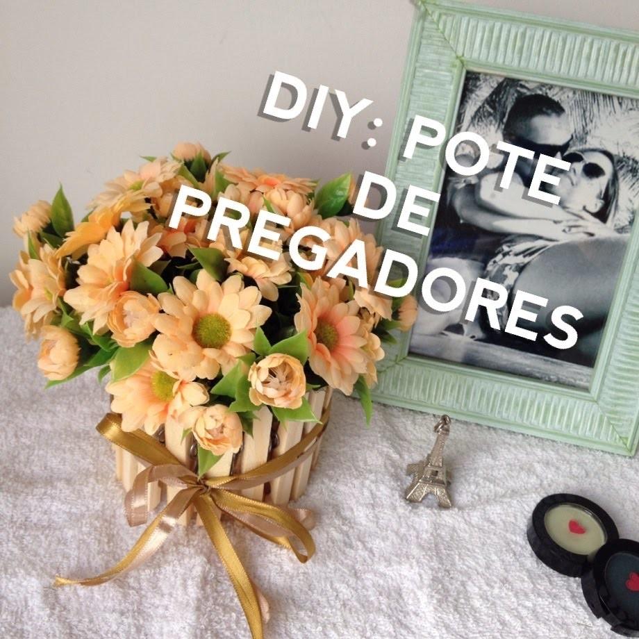 Diy: Pote de flores com Pregadores de madeira   Baiana Maquiada