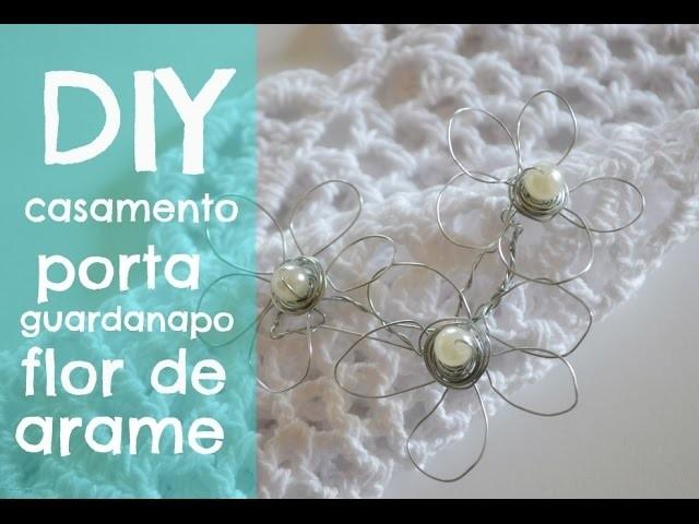 Diy casamento: porta guardanapo flor de arame