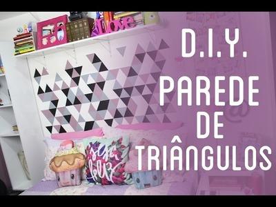 D.I.Y. : Parede com triângulos | Bia Jiacomine