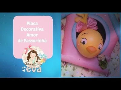 DIY - faça você mesma - PLACA DECORATIVA AMOR DE PASSARINHA