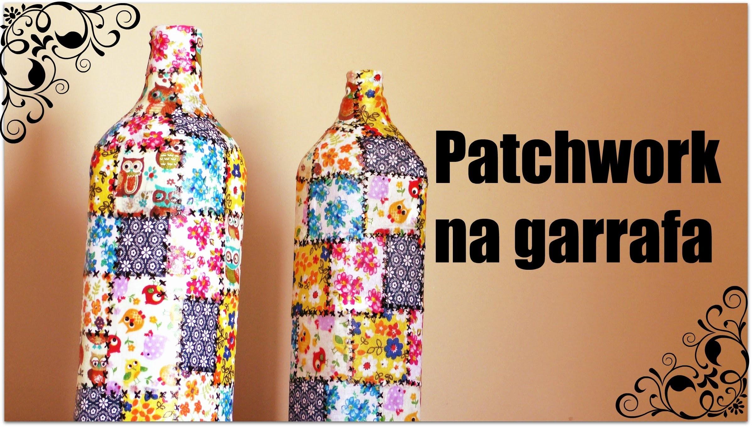 DIY: Garrafas decoradas com retalhos de tecido - patchwork na garrafa -Compartilhando arte