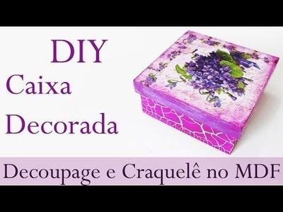 DIY: Como Fazer Caixa Decorada em MDF - Artesanato com Craquelado e Decoupage