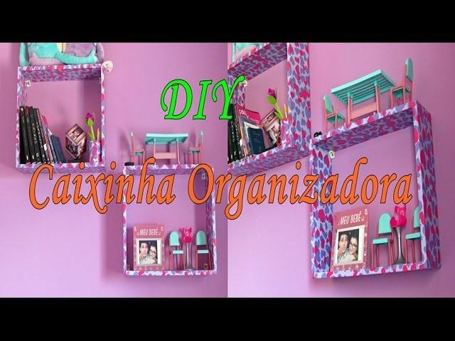 DIY:  Como fazer Caixinha organizadora