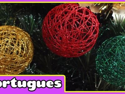 How to make Christmas Baubles - Como Fazer Bolas de Natal - Especial de Natal