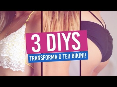 RENOVA os teus BIKINIS! ♥ 3 FORMAS - SUPER FÁCIL