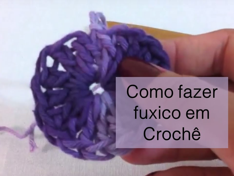 Aula Basica: Como fazer Fuxico em crochê (DIY)