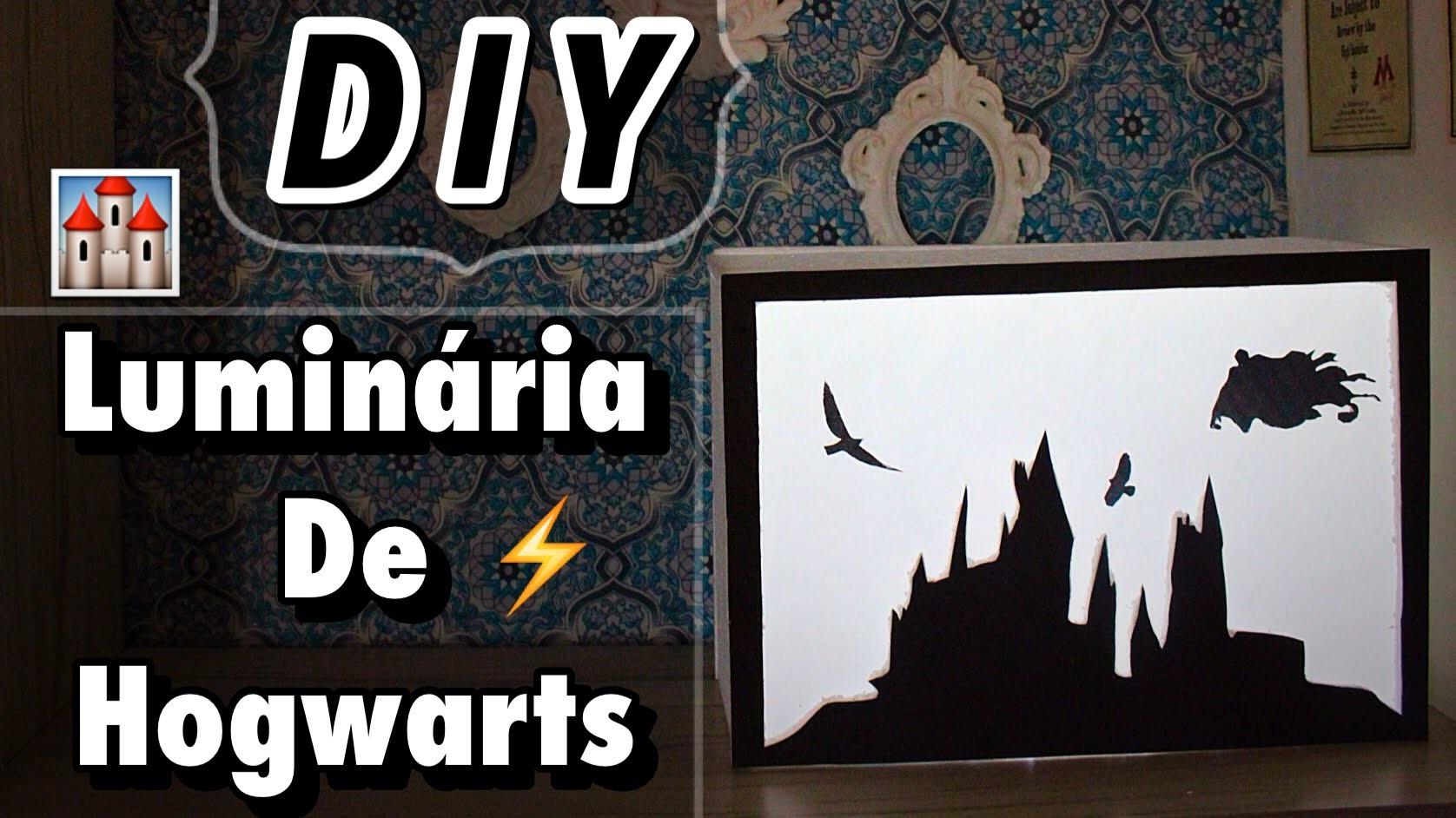 DIY - Luminária de Hogwarts - Eduardo Wizard