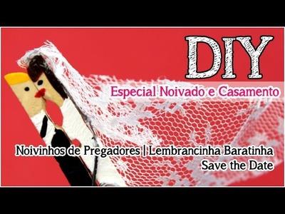 DIY: Noivinhos de Pregador | Save the date | Lembrancinha barata | Noivado e Casamento
