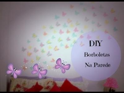 DIY - Borboletas na Parede. Decoração - Por Raquel Guimarães