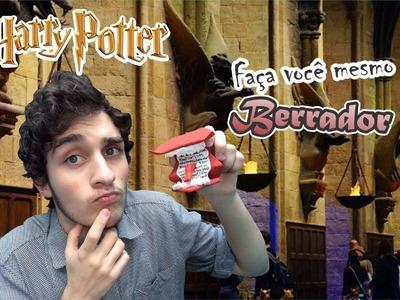 DIY; Faça você mesmo Berrador ! Harry Potter!