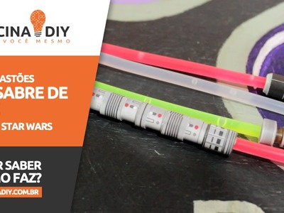 Mini Sabre de Luz - Star Wars | Oficina DIY #22