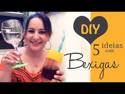 5 IDEIAS COM BEXIGAS | DIY por Camila Camargo
