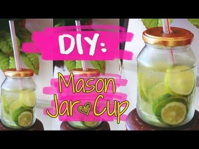 DIY: Mason Jar Cup. Copo Jarra (fácil e rápido)