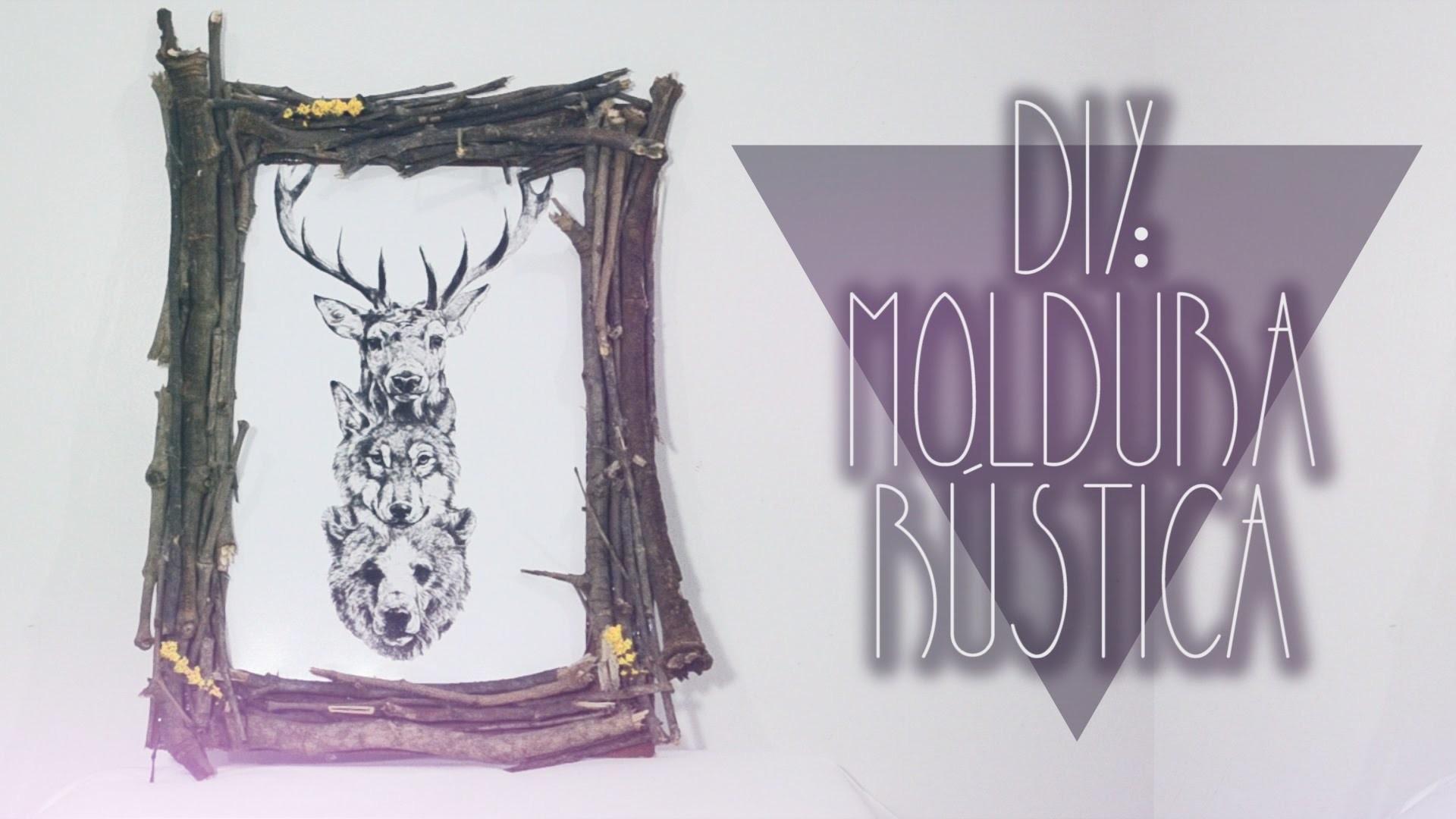 DIY: Moldura Rústica |  Rustic Frame