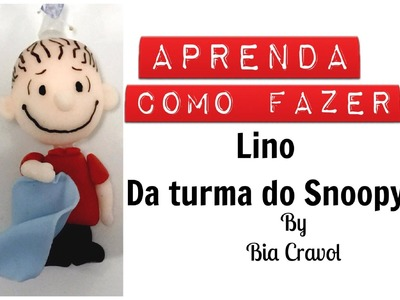 Turma do Snoopy - Lino - Bia Cravol - DIY
