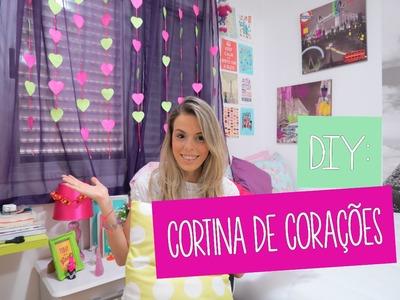 DIY: Cortina de Corações - Faça você mesma! Decorando seu quarto!