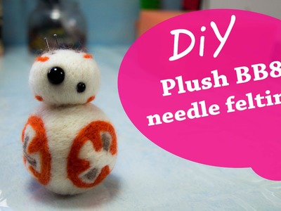DIY - BB-8 Plush (Star Wars) Needle Felting - Feltragem a Seco