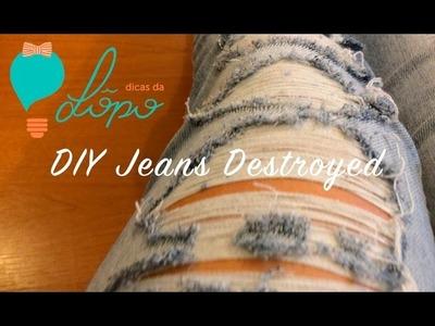 DIY ❤ Customização de calça Jeans Destroyed ❤ Letícia Lôpo ❤