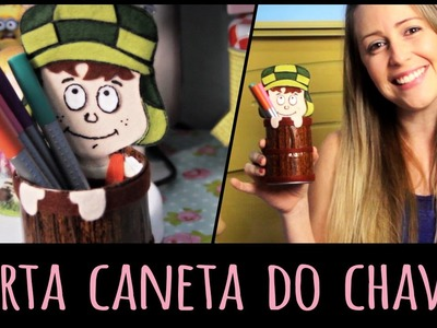 Porta Caneta do Chaves  =DiY
