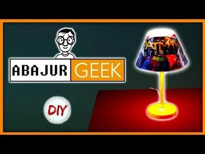 DIY: Abajur Geek - Faça Você Mesmo
